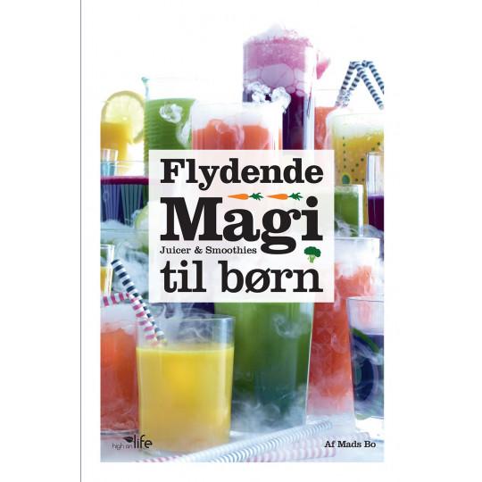 Flydende Magi - juicer og smoothies til børn