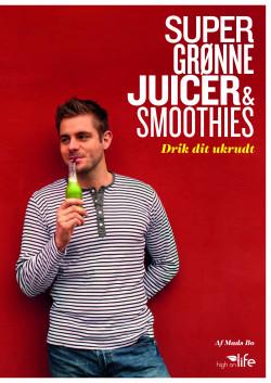 Slow Juicer Opskrifter Mads Bo : Boost din sundhed med 7 basiske fugter og grontsager